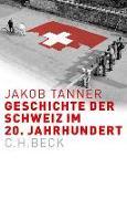 Cover-Bild zu Geschichte der Schweiz im 20. Jahrhundert von Tanner, Jakob