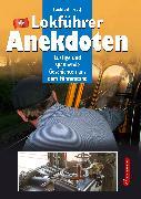 Cover-Bild zu Lokführer-Anekdoten von Gohl, Roland (Hrsg.)