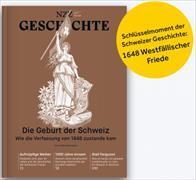 Cover-Bild zu NZZ Geschichte. Nr. 17: Die Geburt der modernen Schweiz