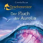 Cover-Bild zu Funke, Cornelia: Drachenreiter - Der Fluch der Aurelia (Ungekürzt) (Audio Download)