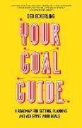 Cover-Bild zu Your Goal Guide (eBook) von Eckerling, Debra