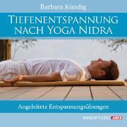 Cover-Bild zu Tiefenentspannung nach Yoga Nidra von Kündig, Barbara
