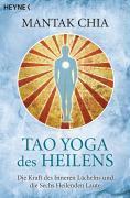 Cover-Bild zu Tao Yoga des Heilens von Chia, Mantak