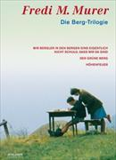 Cover-Bild zu Die Berg-Trilogie von Murer, Fredy M. (Reg.)