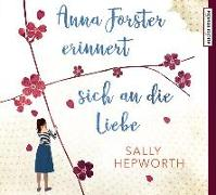 Cover-Bild zu Anna Forster erinnert sich an die Liebe von Hepworth, Sally