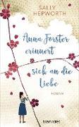 Cover-Bild zu Anna Forster erinnert sich an die Liebe (eBook) von Hepworth, Sally