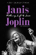 Cover-Bild zu Janis Joplin. Nothing Left to Lose von George-Warren, Holly