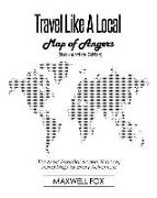 Cover-Bild zu Fox, Maxwell: Travel Like a Local - Map of Angers (Black and White Edition): The Most Essential Angers (France) Travel Map for Every Adventure