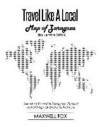 Cover-Bild zu Fox, Maxwell: Travel Like a Local - Map of Zaragoza (Black and White Edition): The Most Essential Zaragoza (Spain) Travel Map for Every Adventure