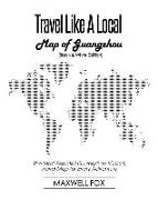 Cover-Bild zu Fox, Maxwell: Travel Like a Local - Map of Guangzhou (Black and White Edition): The Most Essential Guangzhou (China) Travel Map for Every Adventure