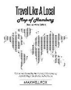 Cover-Bild zu Fox, Maxwell: Travel Like a Local - Map of Hamburg (Black and White Edition): The Most Essential Hamburg (Germany) Travel Map for Every Adventure