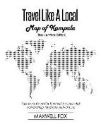 Cover-Bild zu Fox, Maxwell: Travel Like a Local - Map of Kampala (Black and White Edition): The Most Essential Kampala (Uganda) Travel Map for Every Adventure