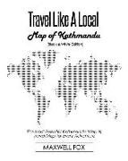 Cover-Bild zu Fox, Maxwell: Travel Like a Local - Map of Kathmandu (Black and White Edition): The Most Essential Kathmandu (Nepal) Travel Map for Every Adventure