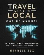 Cover-Bild zu Fox, Maxwell: Travel Like a Local - Map of Mumbai: The Most Essential Mumbai (India) Travel Map for Every Adventure