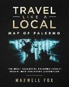 Cover-Bild zu Fox, Maxwell: Travel Like a Local - Map of Palermo: The Most Essential Palermo (Italy) Travel Map for Every Adventure