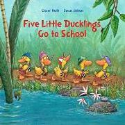 Cover-Bild zu Five Little Ducklings Go To School von Roth, Carol