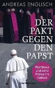 Cover-Bild zu Der Pakt gegen den Papst von Englisch, Andreas