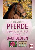 Cover-Bild zu Pferde gesund und vital durch Bachblüten von Gösmeier, Ina