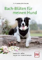 Cover-Bild zu Bach-Blüten für meinen Hund von Hoffmann, Alexandra