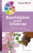 Cover-Bild zu Bachblüten und Chakras von Mack, Gaye