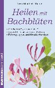 Cover-Bild zu Heilen mit Bachblüten. Kompakt-Ratgeber von Röcker, Anna Elisabeth