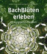Cover-Bild zu Bachblüten erleben von Hahn, Sirtaro Bruno