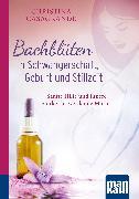 Cover-Bild zu Bachblüten in Schwangerschaft,Geburt und Stillzeit. Kompakt-Ratgeber von Casagrande, Christina