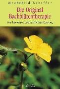 Cover-Bild zu Die Original Bachblütentherapie von Scheffer, Mechthild