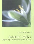 Cover-Bild zu Bach-Blüten in der Natur von Wartmann, Claudia