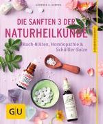 Cover-Bild zu Die sanften 3 der Naturheilkunde von Heepen, Günther H.