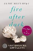 Cover-Bild zu Fire after Dark - Gefährliche Erfüllung von Matthews, Sadie