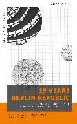 Cover-Bild zu 25 Years Berlin Republic (eBook) von Nusser, Tanja (Hrsg.)