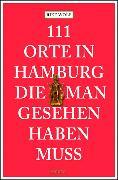 Cover-Bild zu 111 Orte in Hamburg die man gesehen haben muss von Wolf, Rike
