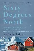Cover-Bild zu Tallack, Malachy: Sixty Degrees North: Around the World in Search of Home