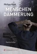 Cover-Bild zu Gurt, Philipp: Menschendämmerung