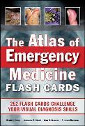 Cover-Bild zu The Atlas of Emergency Medicine Flashcards: 264 Flashcards Sharpen Your Visual Diagnosis Skills von Knoop, Kevin J.