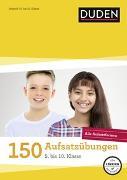 Cover-Bild zu 150 Aufsatzübungen 5. bis 10. Klasse von Böhrer, Gertrud