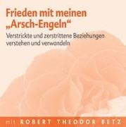 "Cover-Bild zu Betz, Robert T.: Frieden mit meinen ""Arsch-Engeln"" - Meditations-CD"