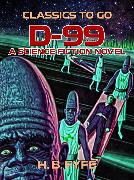 Cover-Bild zu Fyfe, H. B.: D-99: A Science Fiction Novel (eBook)