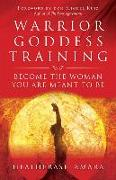 Cover-Bild zu Warrior Goddess Training: Become the Woman You Are Meant to Be von Amara, HeatherAsh