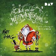 Cover-Bild zu Ich und der Weihnachtsmann (Audio Download) von Haig, Matt