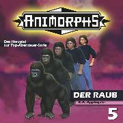 Cover-Bild zu Mennigen, Peter: Animorphs, Folge 5: Der Raub (Audio Download)
