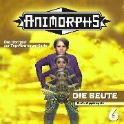 Cover-Bild zu Mennigen, Peter: Animorphs, Folge 6: Die Beute (Audio Download)