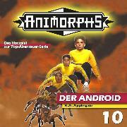 Cover-Bild zu Mennigen, Peter: Animorphs, Folge 10: Der Android (Audio Download)