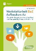 Cover-Bild zu Werkstattarbeit DaZ - Aufbaukurs A2 von Brandt, Jennifer
