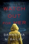 Cover-Bild zu Watch Out for Her (eBook) von Bailey, Samantha M.