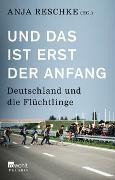 Cover-Bild zu Reschke, Anja (Hrsg.): Und das ist erst der Anfang