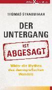 Cover-Bild zu Straubhaar, Thomas: Der Untergang ist abgesagt (eBook)