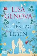 Cover-Bild zu Genova, Lisa: Ein guter Tag zum Leben