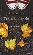 Cover-Bild zu Genova, Lisa: Tre sassi bianchi
